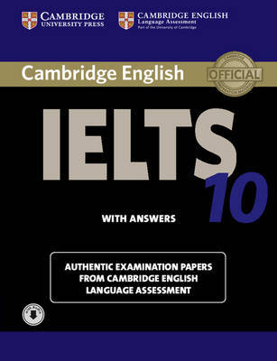 Cambridge English - IELTS 10 - Authentic Examination Papers with Answers  + Downloadable Audio
