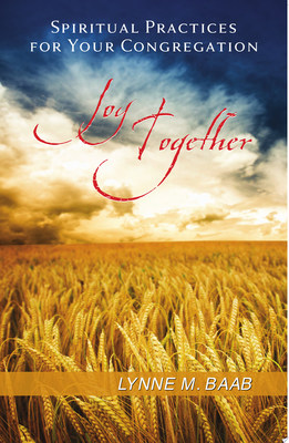 Joy TogetherSpiritual Practices for Your Congregation