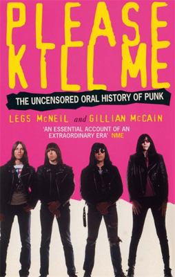 Please Kill Me: Uncensored Oral History of Punk