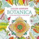 60 Birds and Bugs Color Origami: Botanica