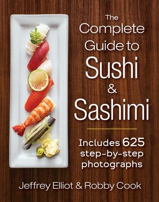The Complete Guide to Sushi and Sashimi: Includes 500 Photographs