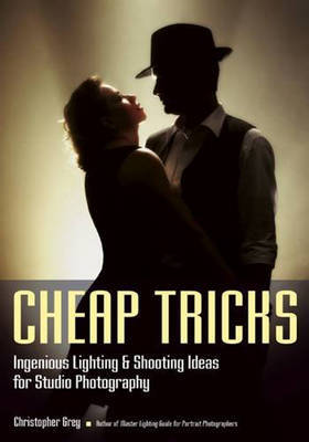 Cheap Tricks: Ingenious Lighting  Shooting Ideas for Studio Photography