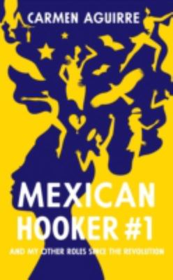 Mexican Hooker #1 and Other Roles Since the Revolution
