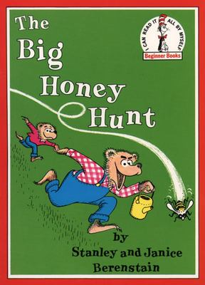 The Big Honey Hunt (The Berenstain Bears)