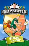 Show and Go (Billy Slater #3)
