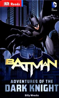 Batman: Adventures of the Dark Knight (DC Comics: DK Reads)