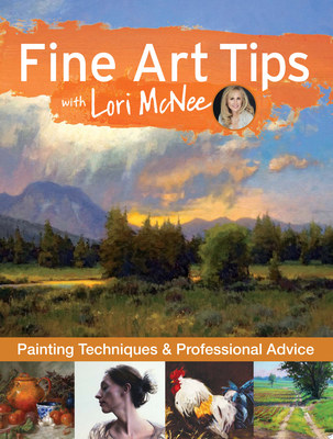 Fine Art TipsPainting Techniques and Professional Advice with Lori Mcnee