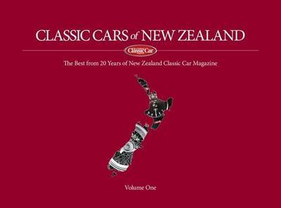 Classic Cars of New Zealand: The Best from 20 Years of New Zealand Classic Car Magazine Volume One
