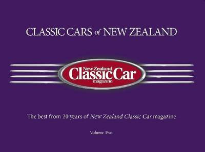 Classic Cars of New Zealand: The Best from 20 Years of New Zealand Classic Car Magazine Volume 2