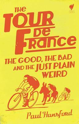 The Tour De France: The Good, the Bad and the Just Plain Weird