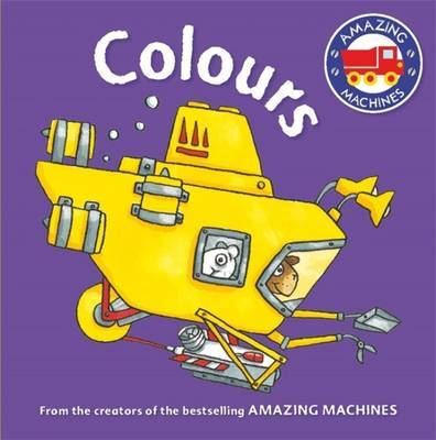 Amazing Machines First Concepts- Colours