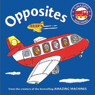 Amazing Machines First Concepts - Opposites
