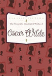 Complete Illustrated Works of the Oscar Wilde
