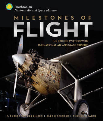 Milestones of Aviation: The Epic of Aviation with the National Air and Space Museum