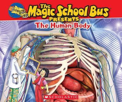 The Human Body (The Magic School Bus Presents)