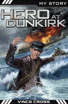 Hero at Dunkirk (My Story)