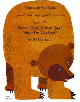 Brown Bear, Brown Bear, What Do You See? In (Arabic/English)