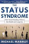 The Status SyndromeHow Social Standing Affects Our Health and Longevity