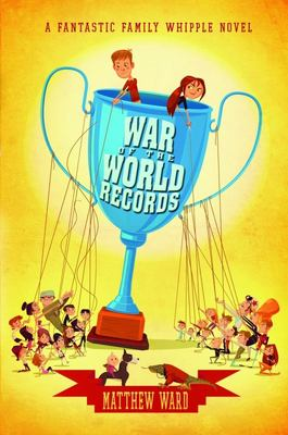 War of the World Records (Fantastic Family Whipple)