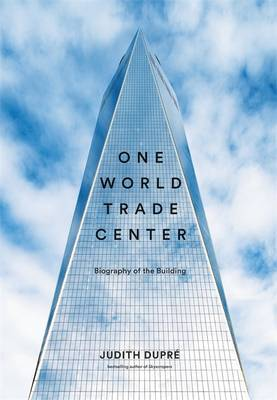 One World Trade Center - Biography of the Building