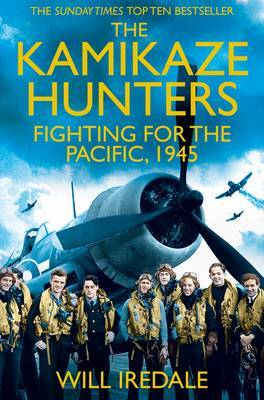 The Kamikaze Hunters: The Men Who Fought for the Pacific, 1945