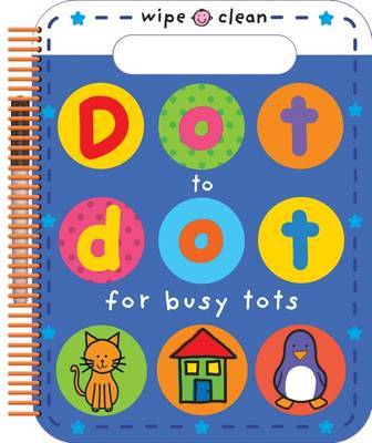 Dot to Dot for Busy Tots (Wipe Clean)
