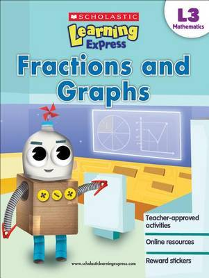 Scholastic Learning Express L3 (Ages 8-9): Fractions and Graphs