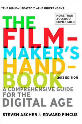 Filmmakers Handbook A Comprehensive Guide for the Digital Age 2013