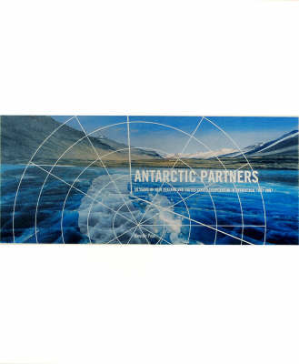 Antarctic Partners: 50 Years of NZ and United States Cooperation in Antarctica