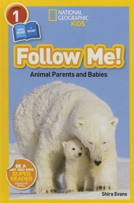 Follow Me! Animal Parents and Babies (National Geographic Reader)