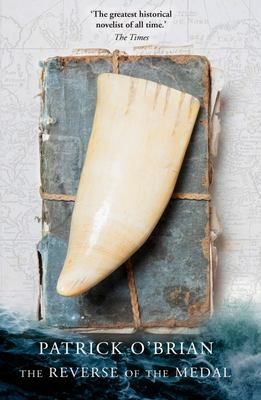 The Reverse of the Medal (Aubrey / Maturin #11)
