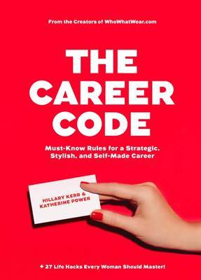 The Career Code Secrets to Style and Success at Work
