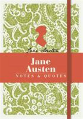 Jane Austen: Notes and Quotes
