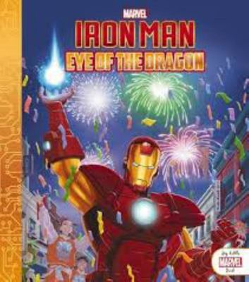 Iron Man: Eye of the Dragon (My Little Marvel Book)