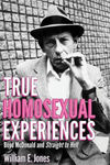 True Homosexual Experiences - Boyd Mcdonald and Straight to Hell