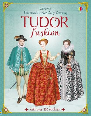 Tudor Fashion (Usborne Historical Sticker Dolly Dressing)