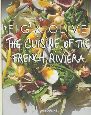 Fig & Olive: Cuisine of the French Riviera