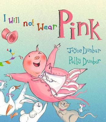 I Will Not Wear Pink (HB)