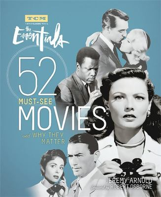 Turner Classic Movies - The Essentials 52 Must-See Movies and Why They Matter