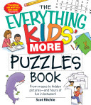 The Everything Kids' More Puzzles Book: From Mazes to Hidden Pictures - And Hours of Fun in Between