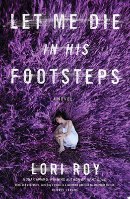 Let Me Die in His Footsteps *Winner 2015 Edgar Allen Poe Best Novel*