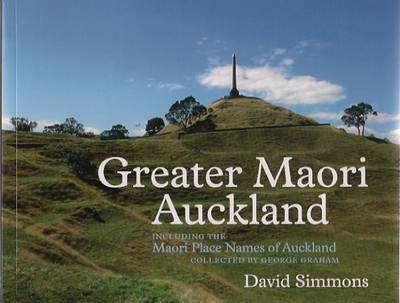 Greater Maori Auckland: Including the Maori Place Names of Auckland
