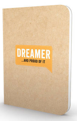 Dreamer...and Proud of it