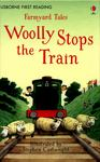 Woolly Stops the Train (Usborne First Reading: Farmyard Tales)