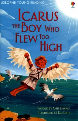 Icarus, the Boy Who Flew Too High (Usborne Young Reading Series 1)