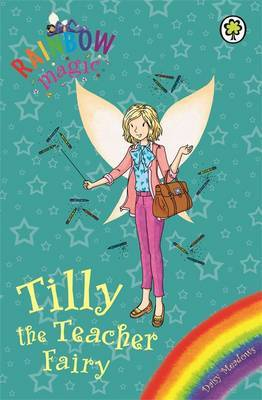 Tilly the Teacher Fairy (Rainbow Magic Holiday Special Fairies)