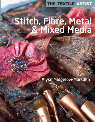 Stitch, Fibres, Metal & Mixed Media