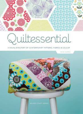 Quilt Essential: A Visual Directory Patterns, Fabrics and Colours