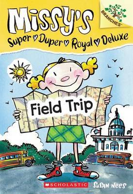 Field Trip (Missy's Super Duper Royal Deluxe #4)