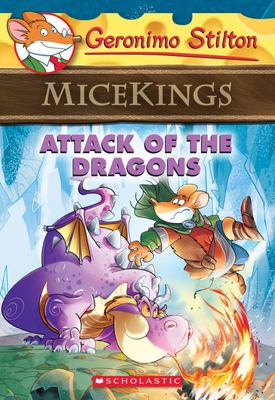 Attack of the Dragons (Geronimo Stilton: Micekings #1)